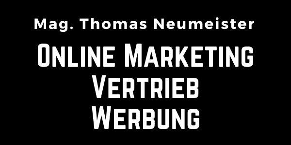 Angebot von Training - Schulung - Workshops - Umsetzung  für eCommerce   Online Marketing von Mag. Neumeister Thomas aus Graz Österreich