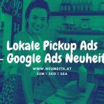 pickup ads von google für regionale Werbung
